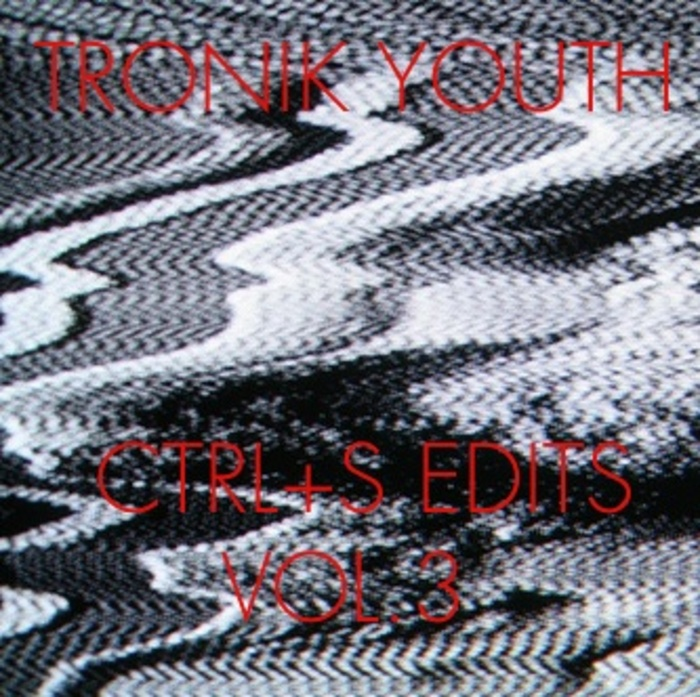 Tronik Youth - CTRL+S Edits Vol 3 [Nein NEIN 006] (6 June, 2014)