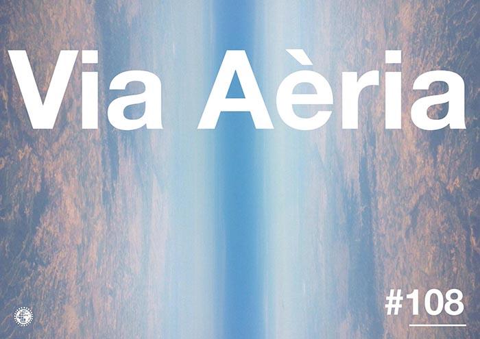 Via Aèria > Barcelona Radio Show #108 (2014)