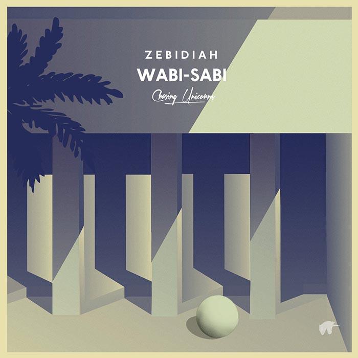 Zebidiah - Wabi-Sabi [Chasing Unicorns CU009] (09-06-2014)
