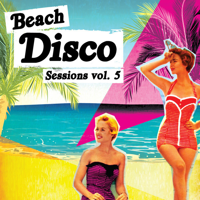Beach Disco Sessions, Vol. 5 [Nang NANG125] (2014-07-14)