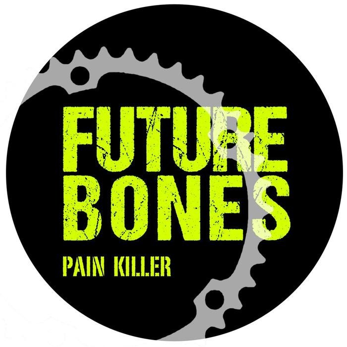 Future Bones - Pain Killer (remixes) [Tici Taci TICITACI 009] (28 July, 2014)
