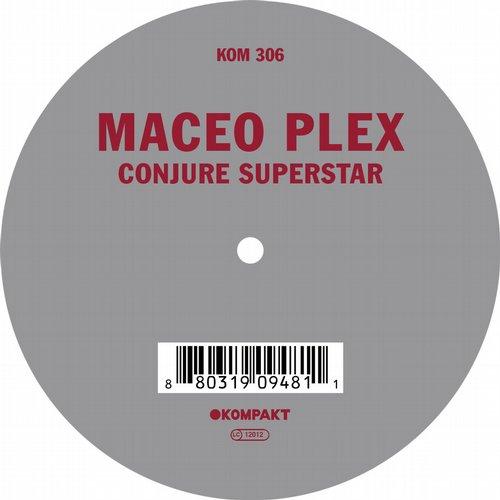 Maceo Plex - Conjure Superstar [Kompakt KOMPAKT306] (2014-07-28)