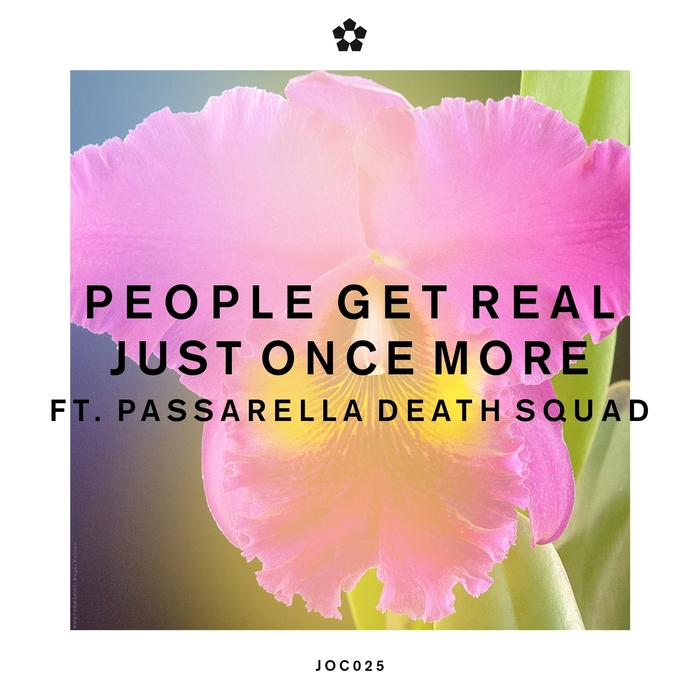 People Get Real - Just Once More (feat. Passarella Death Squad) [Join Our Club JOC025] (2014-07-28)