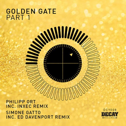 Philipp Ort - Simone Gatto/The Golden Gate EP (Part 1) [Decay Records DCY008] (2014-07-28)
