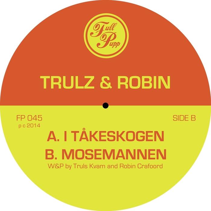 Trulz & Robin - I Takeskogen [Full Pupp FP045] (21 July, 2014)