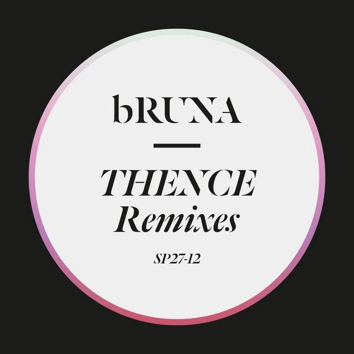 bRUNA - Thence (Remixes) [spa.RK SP2712] (2014-07-18)