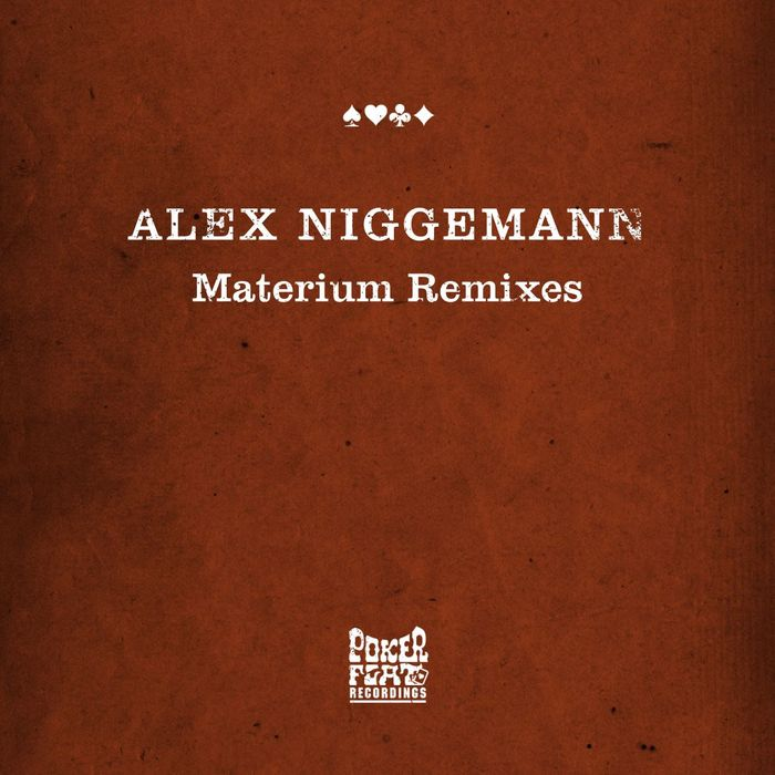 Alex Niggemann - Materium (remixes) [Poker Flat Recordings PFR 152] (25 August, 2014)