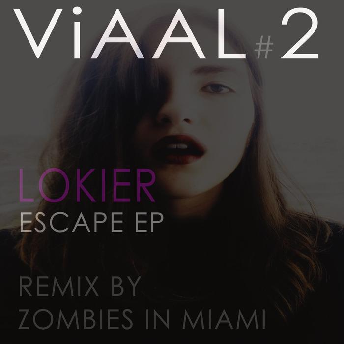 Lokier - Escape EP [ViAAL V#2] (11 August, 2014)