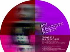 Flowers and Sea Creatures - Afternoons and Afterhours remixes [My Favorite Robot Records MFR110] (2014-10-06)
