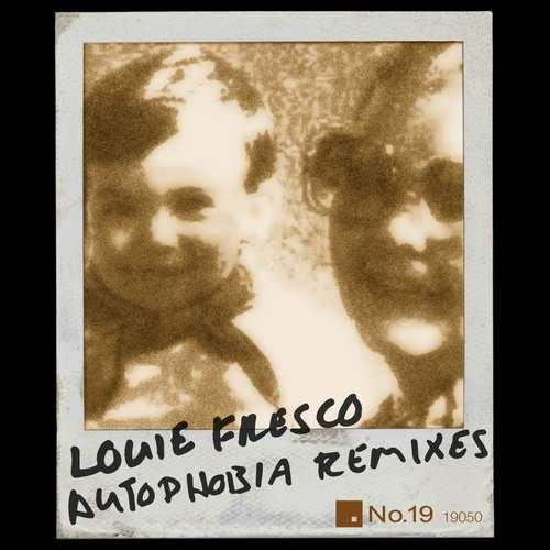 Louie Fresco - Autophobia Remixes [No 19 Music NO19050] (2014-10-06)