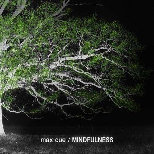 Max Cue - Mindfulness [Manual Music MANCD012] (2014-10-06)