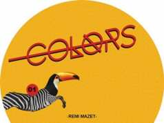 Remi Mazet – I Felt This Way Before EP [Colors Colors001] (13 October, 2014)