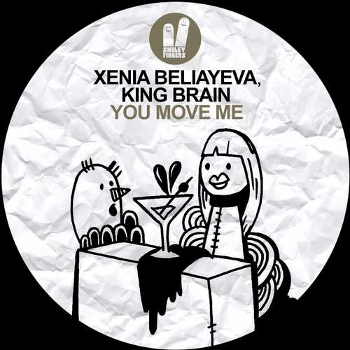 Xenia Beliayeva & King Brain - You Move Me [Smiley Fingers SFN125] (2014-10-27)