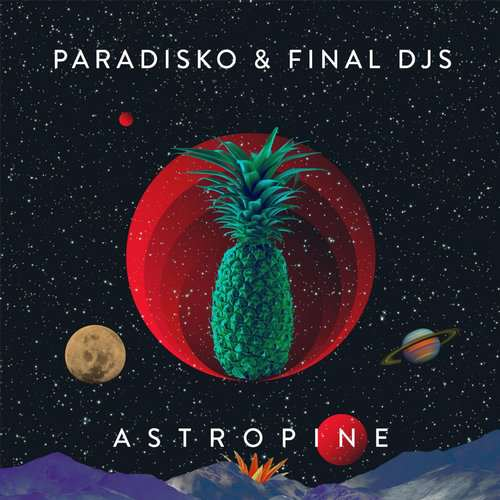 Paradisko & Final Djs - Astropine [On The Fruit Music OTFM005] (2014-11-24)