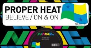 Proper Heat - Believe / On & On [Nang NANG127] (3 November, 2014)