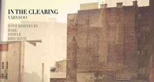 Varysoo - In The Clearing EP [Bade Records BADE003] (10 November, 2014)