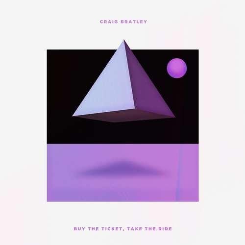 Craig Bratley - Buy the Ticket, Take the Ride [Tsuba TsubaLP002] (26 November, 2014)