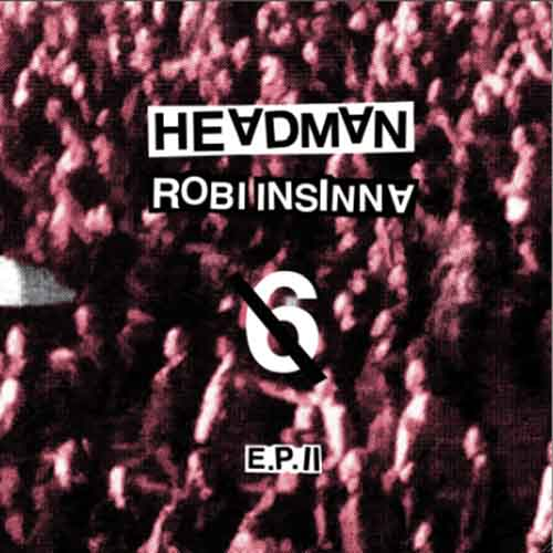 Headman/Robi Insinna - 6 EP II [Relish Recordings RR075] (1 December, 2014)