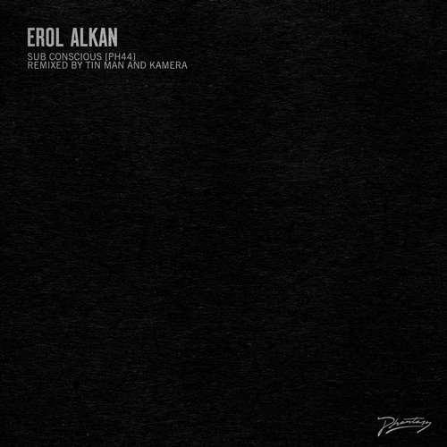 Erol Alkan - Sub Conscious (Tin Man & Kamera Remixes) [Phantasy Sound PH44DX] (26 January 2015)