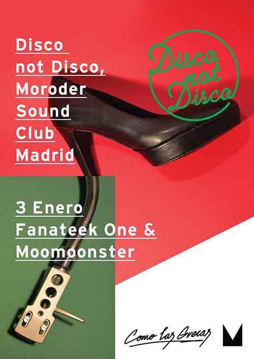 Disco not Disco (Fanateek One & MooMoonster) @ Moroder Sound Club, 3/01/2015