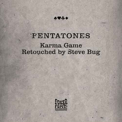 Pentatones - Karma Game (Retouched By Steve Bug) [Poker Flat Recordings PFR 157] (12 January, 2015)
