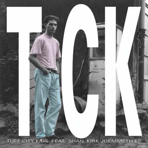 Tuff City Kids feat Shan - Kirk Juemmeth EP [Permanent Vacation PERMVAC 135-1] (30 January, 2015)