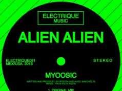Alien Alien - Myoosic [Electrique Music ELECTRIQUE 081] (9 February, 2015)