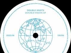 Double Knots - Double Vision EP [International Feel IFEEL036] (9 February, 2015)