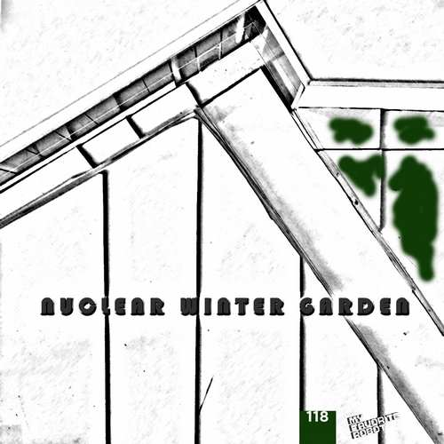 Nuclear Winter Garden - Nuclear Winter Garden [My Favorite Robot Records MFR118] (2 March 2015)