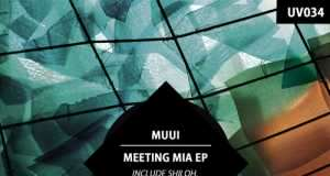 MUUI - Meeting Mia EP [Univack Records UV034] (2 March, 2015)