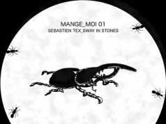 Sebastien Tex - Sway In Stones (remixes) [Mange_Moi MANGE 001] (24 March, 2015)