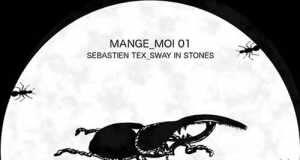Sebastien Tex - Sway In Stones (remixes) [Mange_Moi MANGE 001] (24 March, 2015)