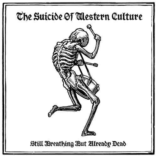 The Suicide Of Western Culture - Still Breathing But Already Dead [El Segell del Primavera PS 016] (13 February, 2015)