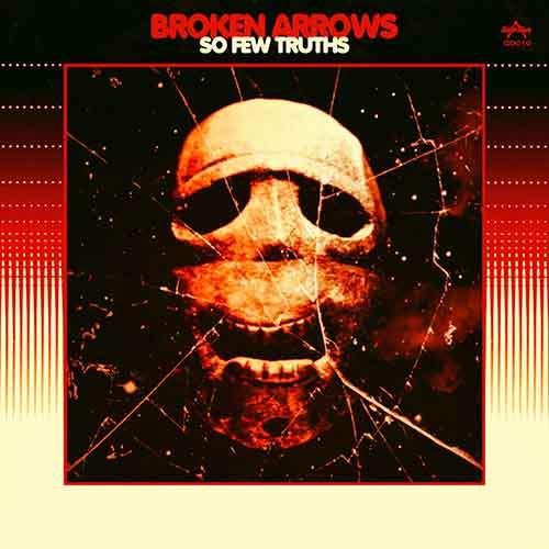 Broken Arrows - So Few Truths EP [Giallo Disco Recors GD010] (16 March 2015)