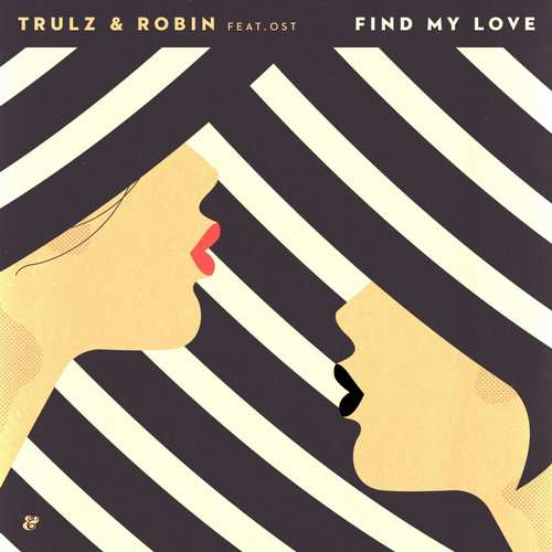 Trulz & Robin feat. Ost - Find My Love EP [Eskimo Recordings 541416507120D] (27 April 2015)