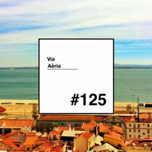 Via Aèria > Barcelona Radio Show #125