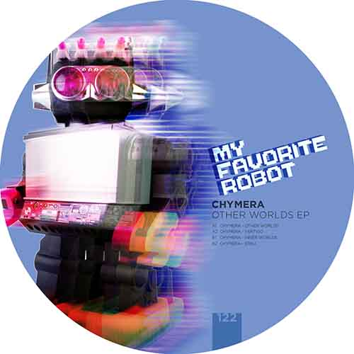 Chymera - Other Worlds EP [My Favorite Robot Records MFR122] (11 May, 2015)