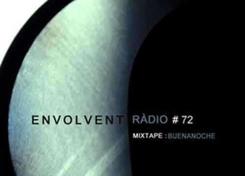 Envolvent Radio #72 / Buenanoche (2015)