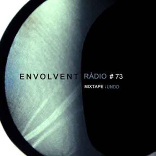 Envolvent Radio #73 / Undo (2015)