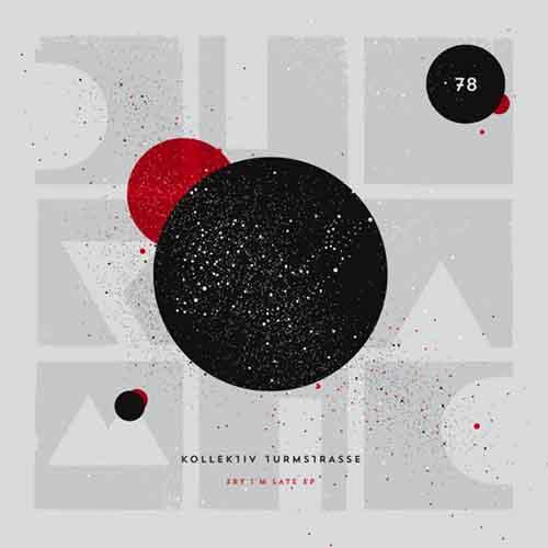Kollektiv Turmstrasse - Sry I'm Late EP [Diynamic Music DIY078] (18 May, 2015)