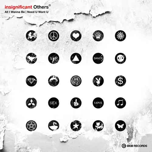 insignificant Others - All I Wanna Be / Need U Want U [OCD Records OCD015] (1 June, 2015)