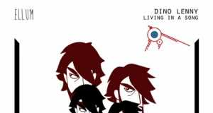 Dino Lenny - Living In A Song EP [Ellum Audio ELL028] (1 June, 2015)