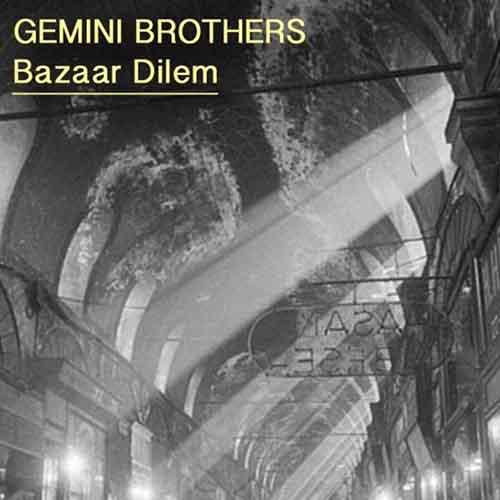 Gemini Brothers - Bazaar Dilem EP [Nein Records NEIN032] (15 June, 2015)