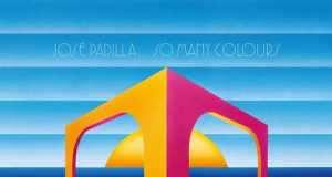 Jose Padilla - So Many Colours (LP) [International Feel Recordings IFEEL042] (1 June, 2015)