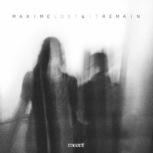 Maxime & Remain - Lost It EP [Meant Records MEANT023] (1 June, 2015)