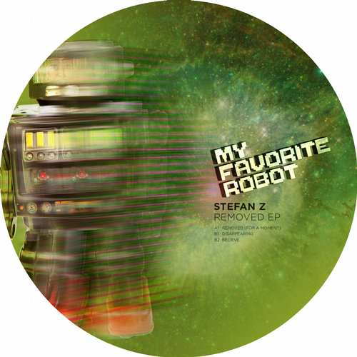 Stefan Z - Removed EP [My Favorite Robot Records MFR124] (8 June, 2015)