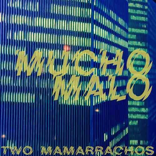 The Two Mamarrachos - Mucho Malo EP [Nein Records NEIN 027] (1 June, 2015)