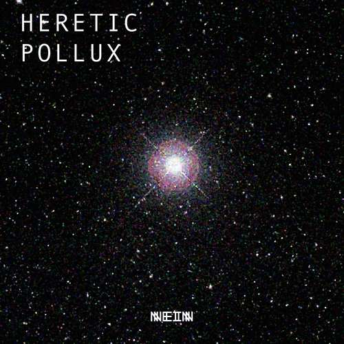 Heretic - Pollux EP [Nein Records NEIN033] (6 July, 2015)