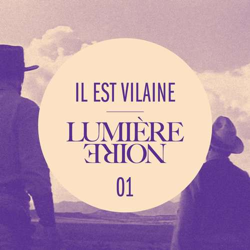 Il Est Vilaine - Lumiere Noire 01 EP [Kill The Dj Records KTDJ 038] (6 July, 2015)