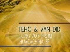 tEho & Van Did - Long Way From Huacachina EP [Grrreat Recordings GRRR016] (23 June, 2015)